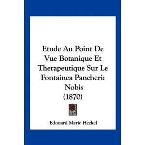 Etude Au Point De Vue Botanique Et Therapeutique Sur Le