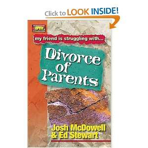 Divorce Of Parents (9780849937941) Josh McDowell, Ed Stewart Books