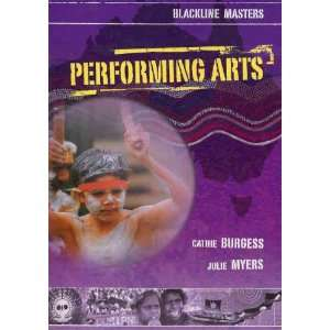 : Performing Arts (9780074712900): Cathie Burgess, Julie Myers: Books