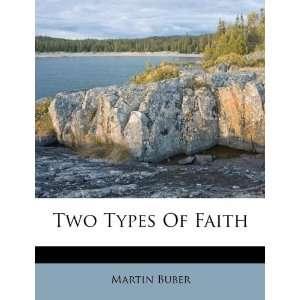 Two Types Of Faith (9781245543439): Martin Buber: Books
