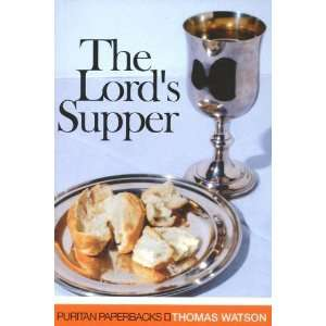 Lords Supper (Puritan Paperbacks) [Paperback]: Thomas Watson: Books