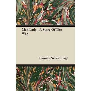 Lady   A Story Of The War (9781446070468): Thomas Nelson Page: Books
