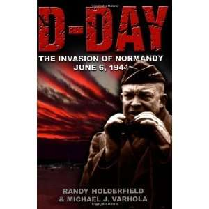 D Day: The Invasion of Normandy, June 6, 1944 [Paperback
