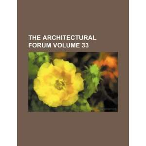 The Architectural forum Volume 33 (9781235272554) Books Group Books