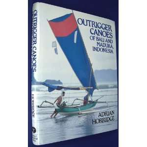Outrigger Canoes of Bali and Madura, Indonesia (Bernice Pauahi Bishop
