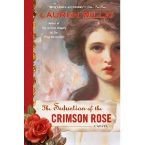 of the Crimson Rose (Pink Carnation) [Paperback]: Lauren Willig: Books