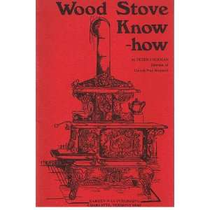 Wood Stove Know How How and Why to Use One Peter Coleman