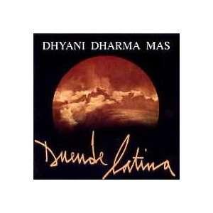 Duende Latina: Dhyani Dharma Mas: Music