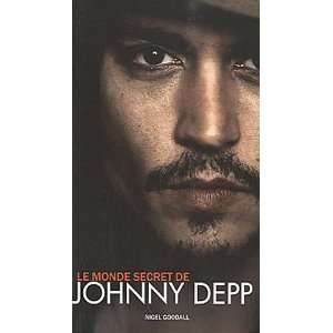 Le monde secret de Johnny Depp (French Edition