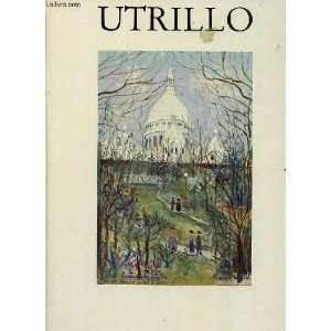 UTRILLO, SA VIE, SON OEUVRE. Jean. (Maurice Utrillo