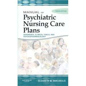 Nursing Care Plans, 3e (Varcarolis, Manual of Psychiatric Nursing Care