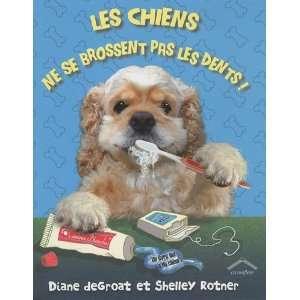 Les chiens ne se brossent pas les dents  (9782878335040