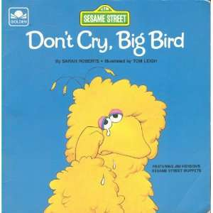 Cry, Big Bird (Sesame Street, Featuring Jim Hensons Sesame Street