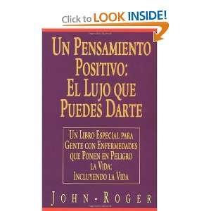 pensamiento positivo: El lujo que puedes darte: Un libro especial para