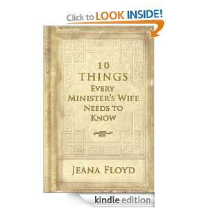 10 Things Every Ministers Wife Needs To Know: Jeana Floyd: