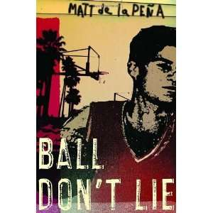 Ball Dont Lie [Hardcover] Matt de la Pena Books