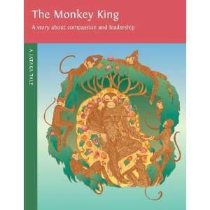 The Monkey King: A Story About Compassion and Leadership (Jataka Tales