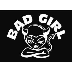 Bad Girl Die Cut Vinyl Decal Sticker   6 White