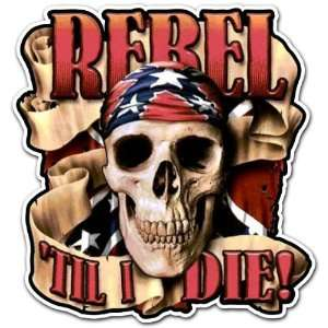 Skull Rebel Till I Die Confederate Pirate Car Bumper Sticker Decal 4