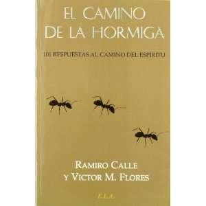 CAMINO DE LA HORMIGA, EL 101 RESPUESTAS AL CAMINO DEL ESPÍRITU