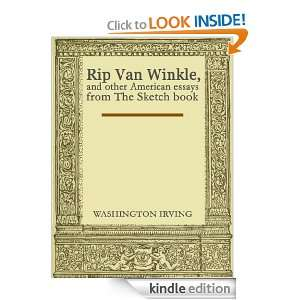 rip van winkle essay thesis Essays related to rip van winkle 1 rip van winkle even though, in both cases where the reader encounters rip van winkle, rip only counts as one main character.