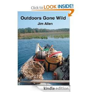 Outdoors Gone Wild Jim Allen  Kindle Store