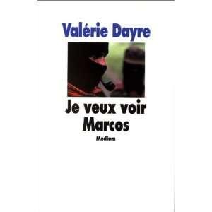 Je veux voir Marcos (9782211048965): Valérie Dayre: Books