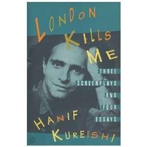 London Kills Me [Paperback]: Hanif Kureishi: Books