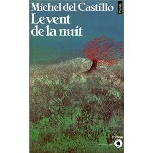 Le Vent de la nuit (9782020086462): Michel del Castillo