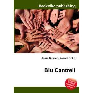 Blu Cantrell Ronald Cohn Jesse Russell Books