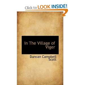 In The Village of Viger (9781117213996) Duncan Campbell Scott Books