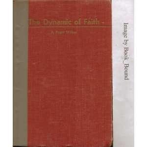 The dynamic of faith: Alphaeus Nelson Paget Wilkes: Books