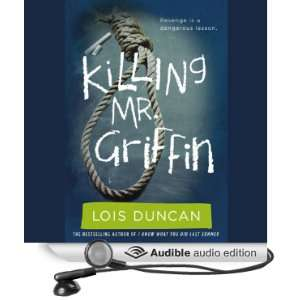 Killing Mr. Griffin (Audible Audio Edition): Lois Duncan