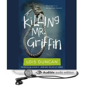 Killing Mr. Griffin (Audible Audio Edition): Lois Duncan