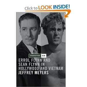 Inherited Risk: Errol Flynn and Sean Flynn in Hollywood