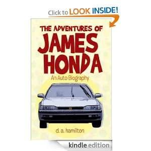 THE ADVENTURES OF JAMES HONDA: An Auto Biography: d.a. hamilton